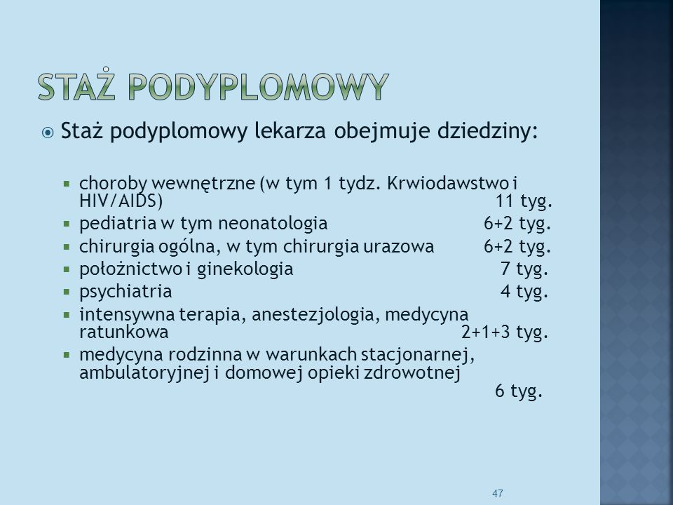 Staż podyplomowy Staż podyplomowy lekarza obejmuje dziedziny: