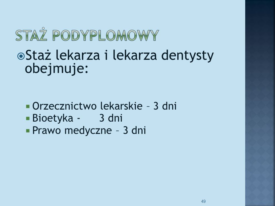 Staż podyplomowy Staż lekarza i lekarza dentysty obejmuje: