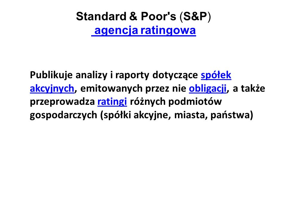 Standard & Poor s (S&P) agencja ratingowa