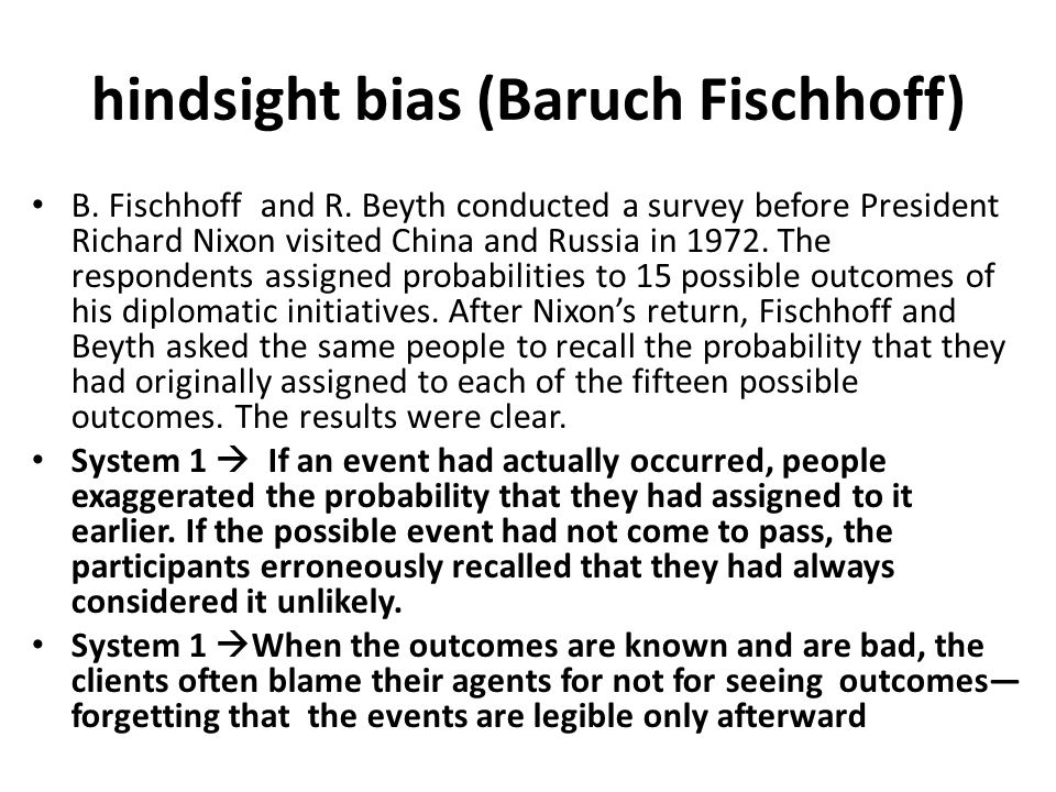 hindsight bias (Baruch Fischhoff)