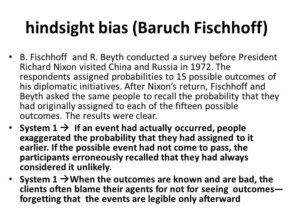 hindsight bias (Baruch Fischhoff)