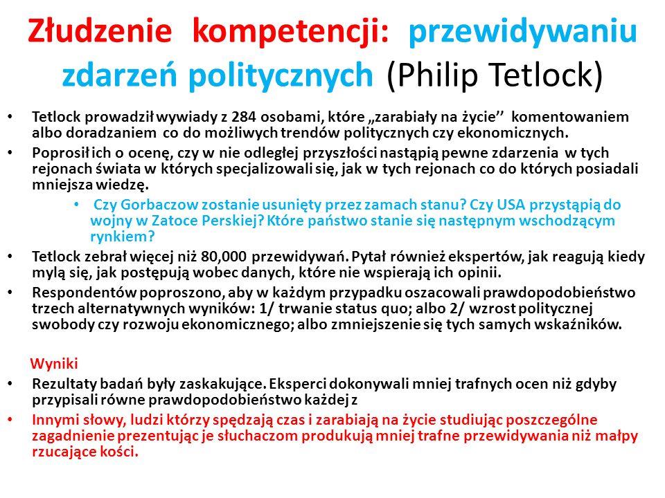 Złudzenie kompetencji: przewidywaniu zdarzeń politycznych (Philip Tetlock)