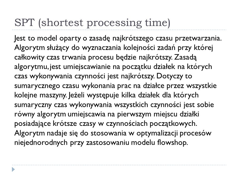SPT (shortest processing time)