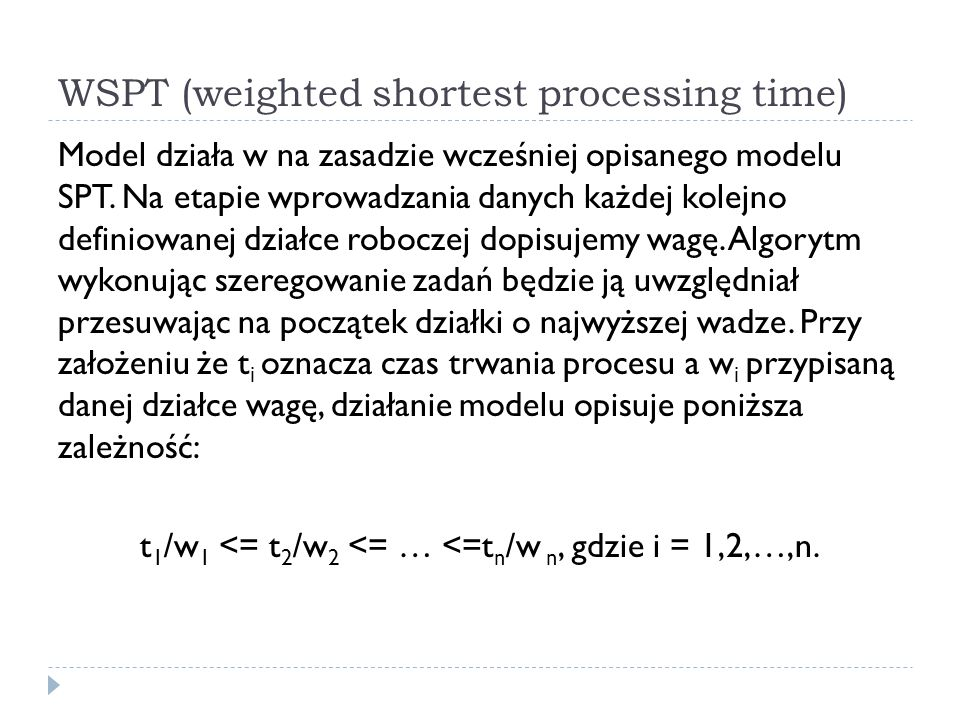 WSPT (weighted shortest processing time)