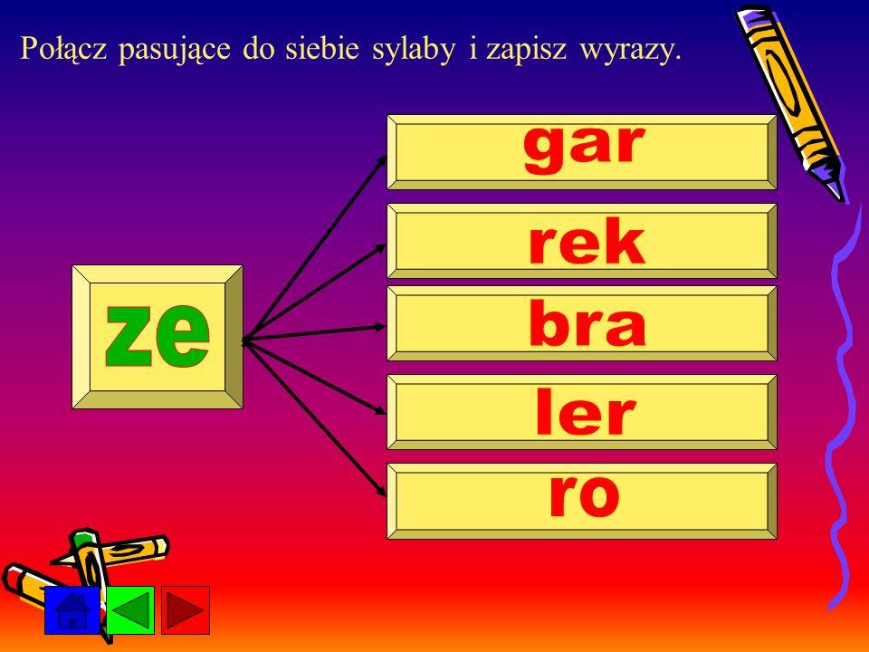 Połącz pasujące do siebie sylaby i zapisz wyrazy.