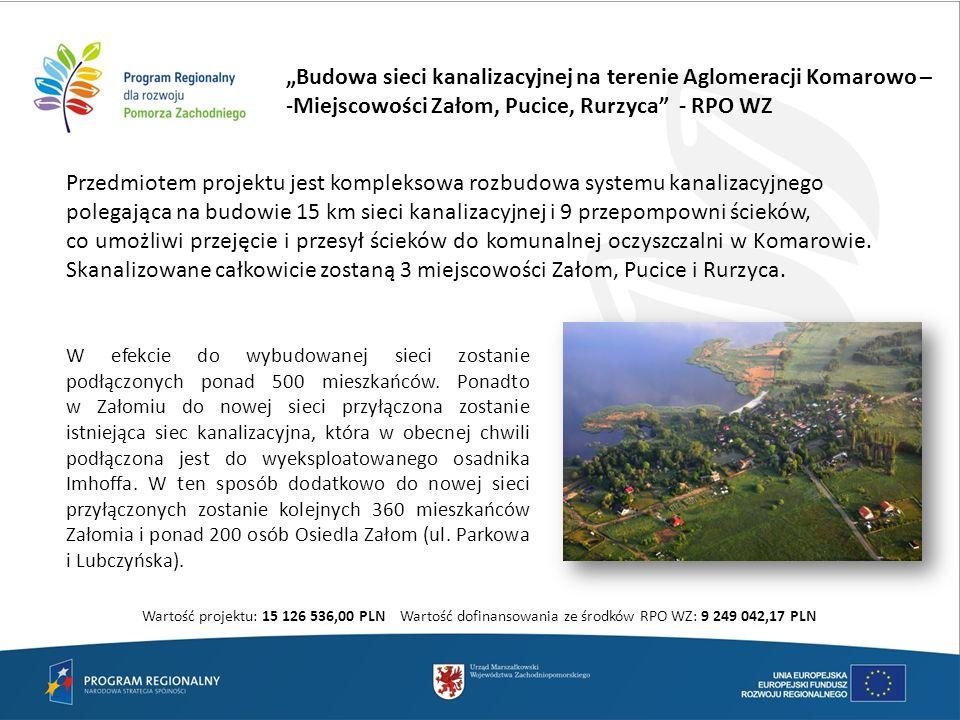 """""""Budowa sieci kanalizacyjnej na terenie Aglomeracji Komarowo –"""