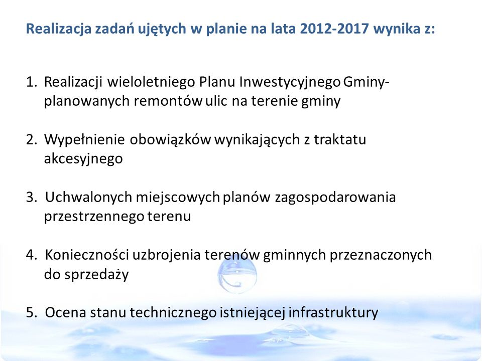 Realizacja zadań ujętych w planie na lata 2012-2017 wynika z: