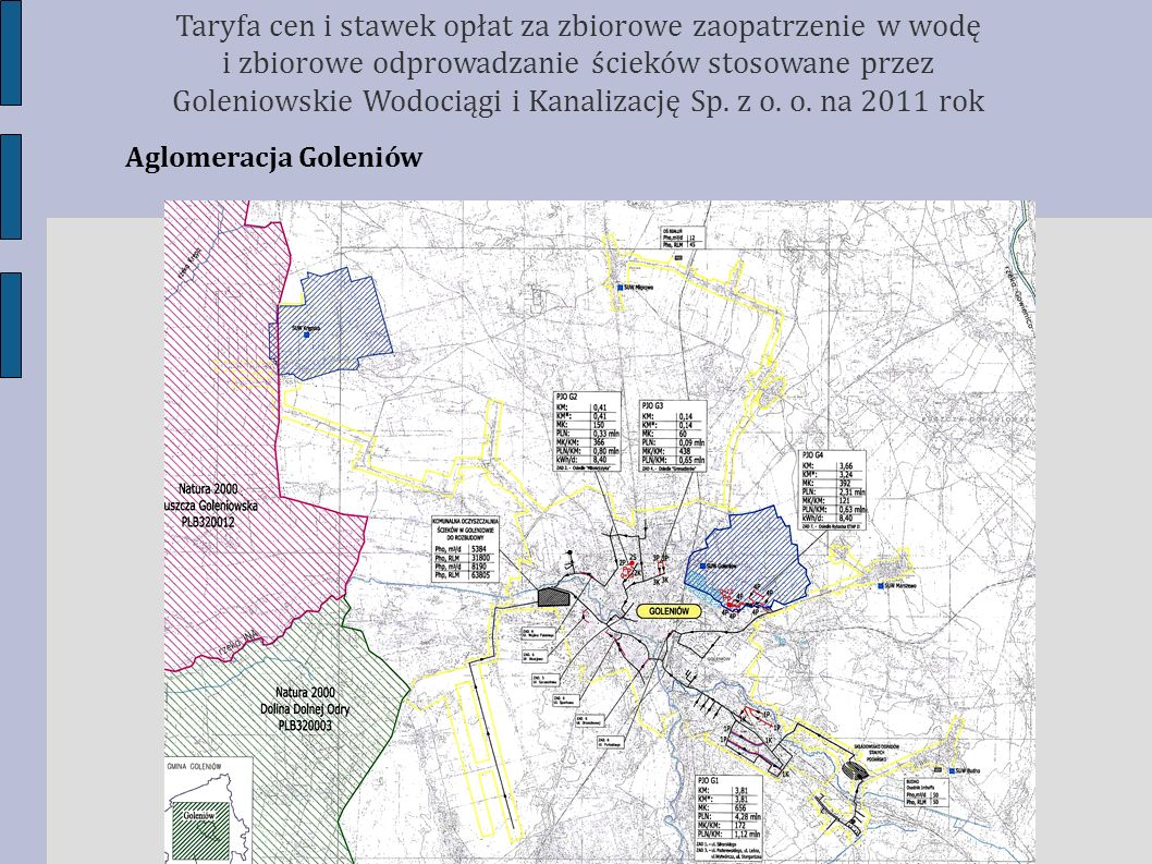 Taryfa cen i stawek opłat za zbiorowe zaopatrzenie w wodę i zbiorowe odprowadzanie ścieków stosowane przez Goleniowskie Wodociągi i Kanalizację Sp. z o. o. na 2011 rok