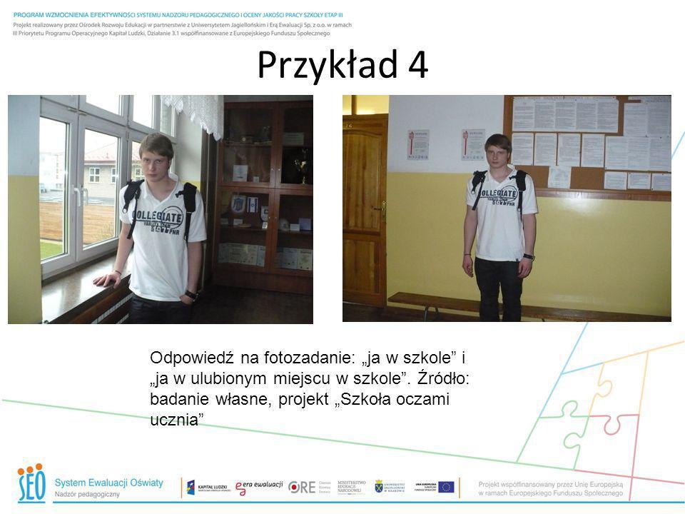 """Przykład 4 Odpowiedź na fotozadanie: """"ja w szkole i """"ja w ulubionym miejscu w szkole ."""