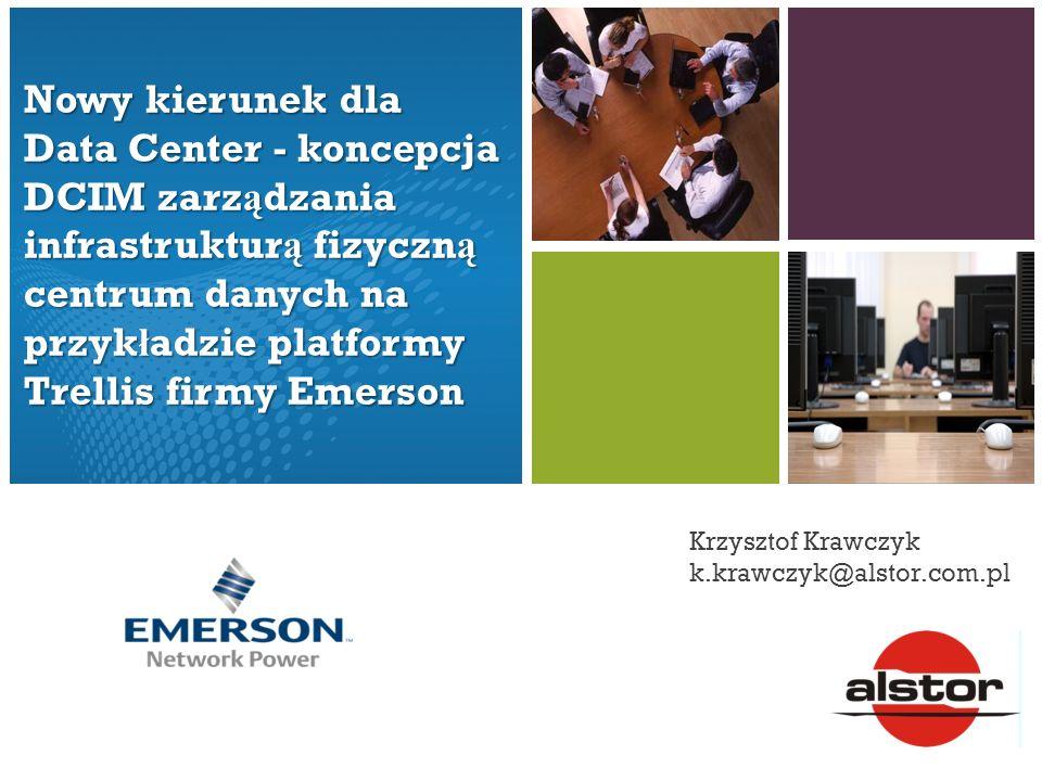 Nowy kierunek dla Data Center - koncepcja DCIM zarządzania infrastrukturą fizyczną centrum danych na przykładzie platformy Trellis firmy Emerson