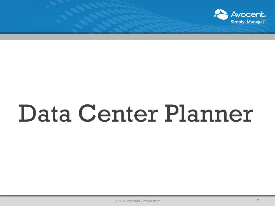 Data Center Planner © 2010 Avocent Corporation