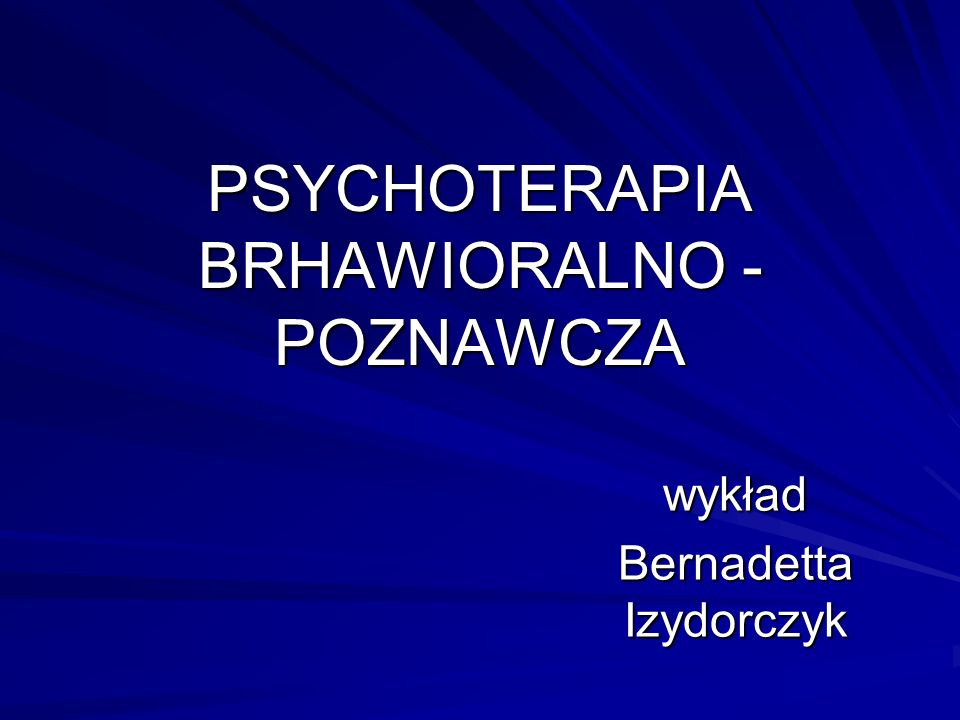PSYCHOTERAPIA BRHAWIORALNO -POZNAWCZA