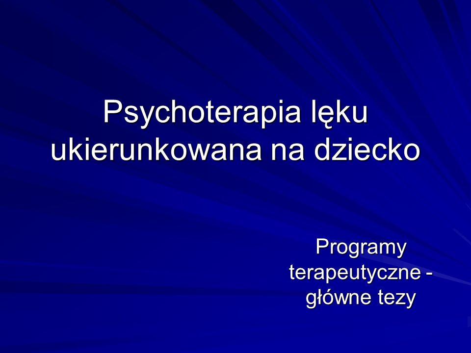 Psychoterapia lęku ukierunkowana na dziecko