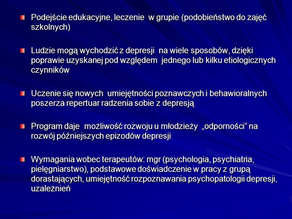 Podejście edukacyjne, leczenie w grupie (podobieństwo do zajęć szkolnych)