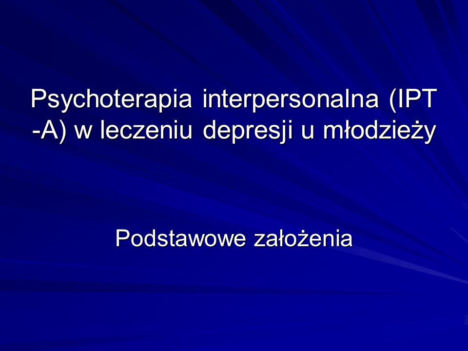 Psychoterapia interpersonalna (IPT -A) w leczeniu depresji u młodzieży