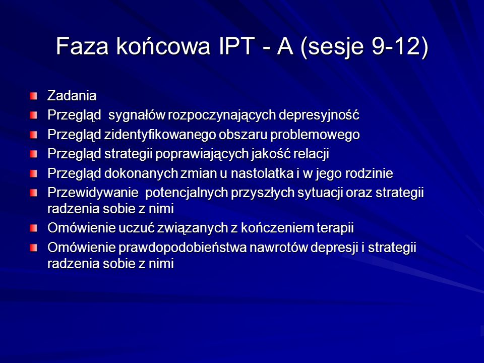 Faza końcowa IPT - A (sesje 9-12)