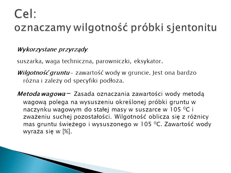 Cel: oznaczamy wilgotność próbki sjentonitu