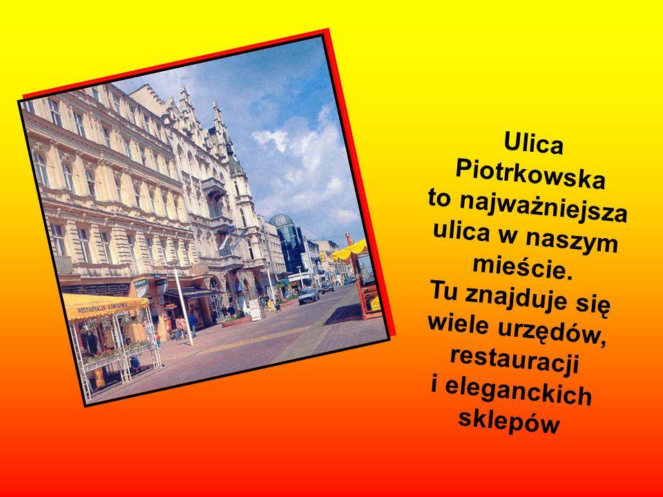 Ulica Piotrkowska to najważniejsza ulica w naszym mieście