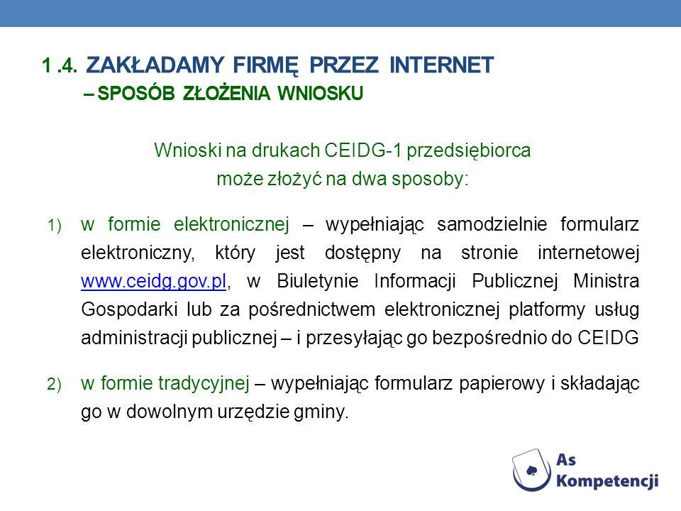 1 .4. zakładamy firmę przez Internet – sposób złożenia wniosku