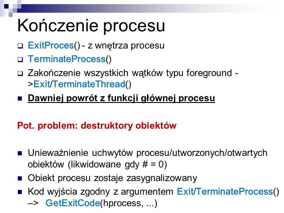Kończenie procesu ExitProces() - z wnętrza procesu TerminateProcess()