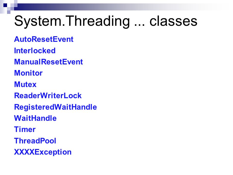 System.Threading ... classes
