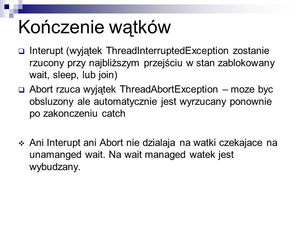 Kończenie wątkówInterupt (wyjątek ThreadInterruptedException zostanie rzucony przy najbliższym przejściu w stan zablokowany wait, sleep, lub join)