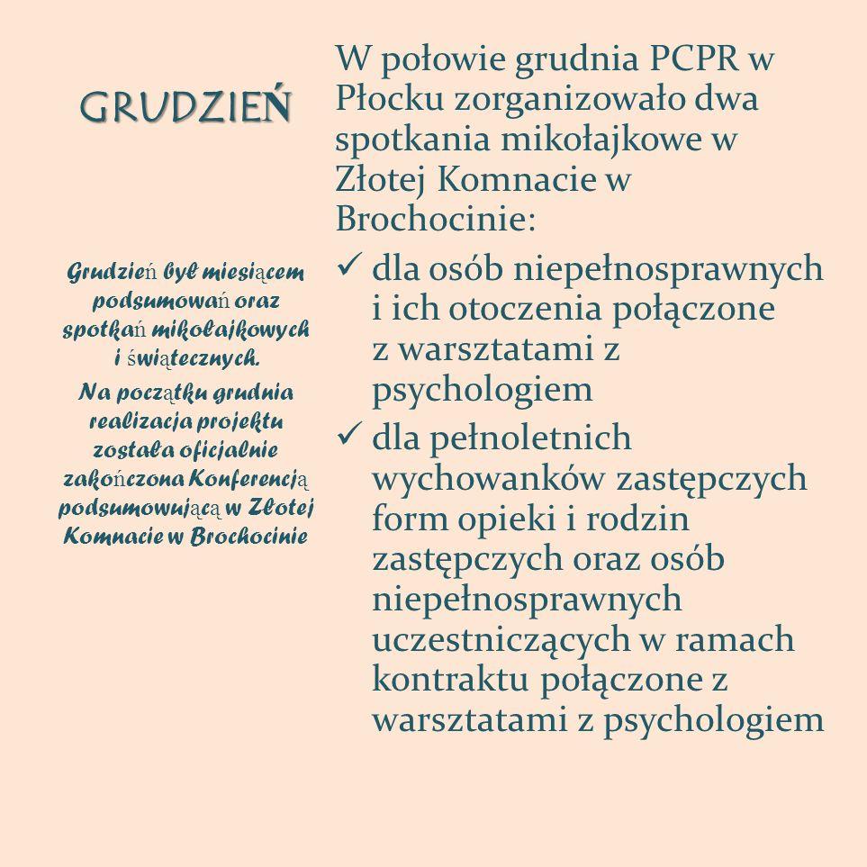 GRUDZIEŃ W połowie grudnia PCPR w Płocku zorganizowało dwa spotkania mikołajkowe w Złotej Komnacie w Brochocinie: