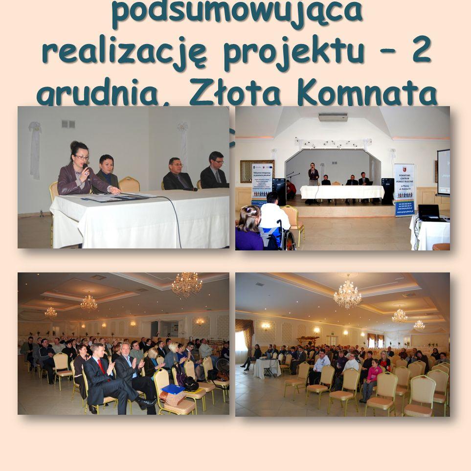 Konferencja podsumowująca realizację projektu – 2 grudnia, Złota Komnata w Brochocinie