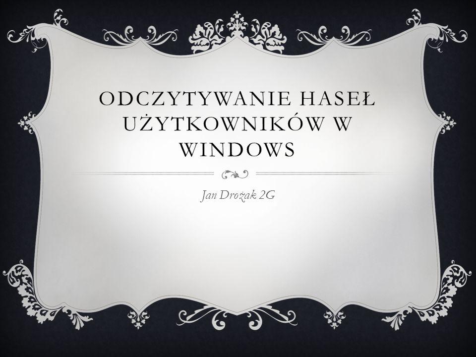 Odczytywanie haseł Użytkowników w Windows
