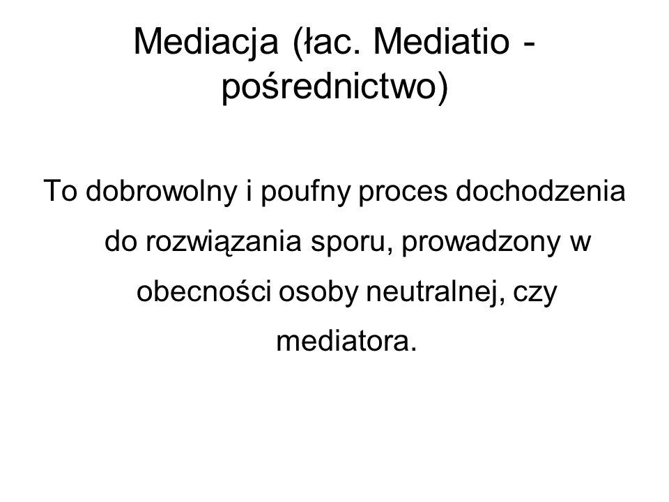 Mediacja (łac. Mediatio - pośrednictwo)