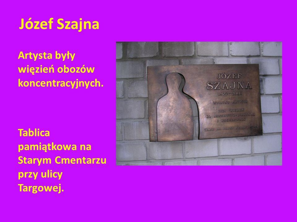 Józef Szajna Artysta były więzień obozów koncentracyjnych.