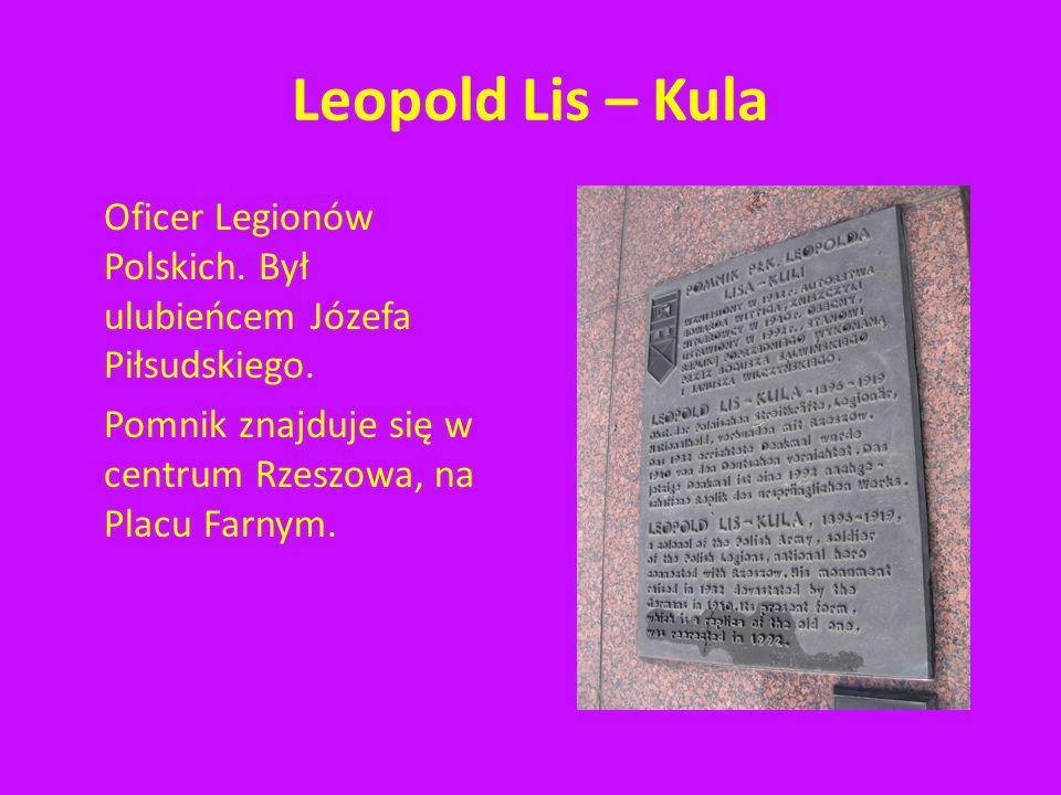 Leopold Lis – Kula Oficer Legionów Polskich. Był ulubieńcem Józefa Piłsudskiego.