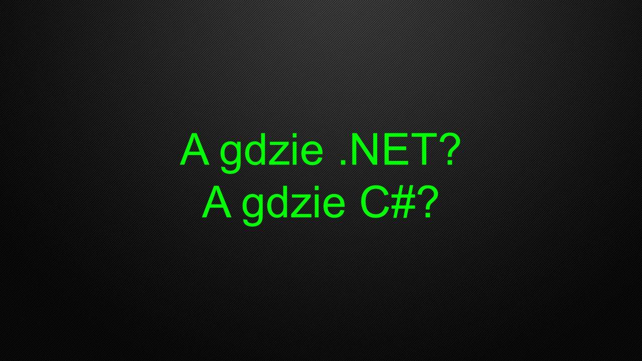 A gdzie .NET A gdzie C#