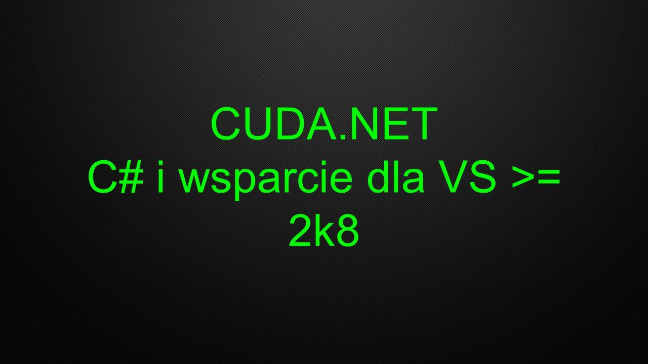 CUDA.NET C# i wsparcie dla VS >= 2k8