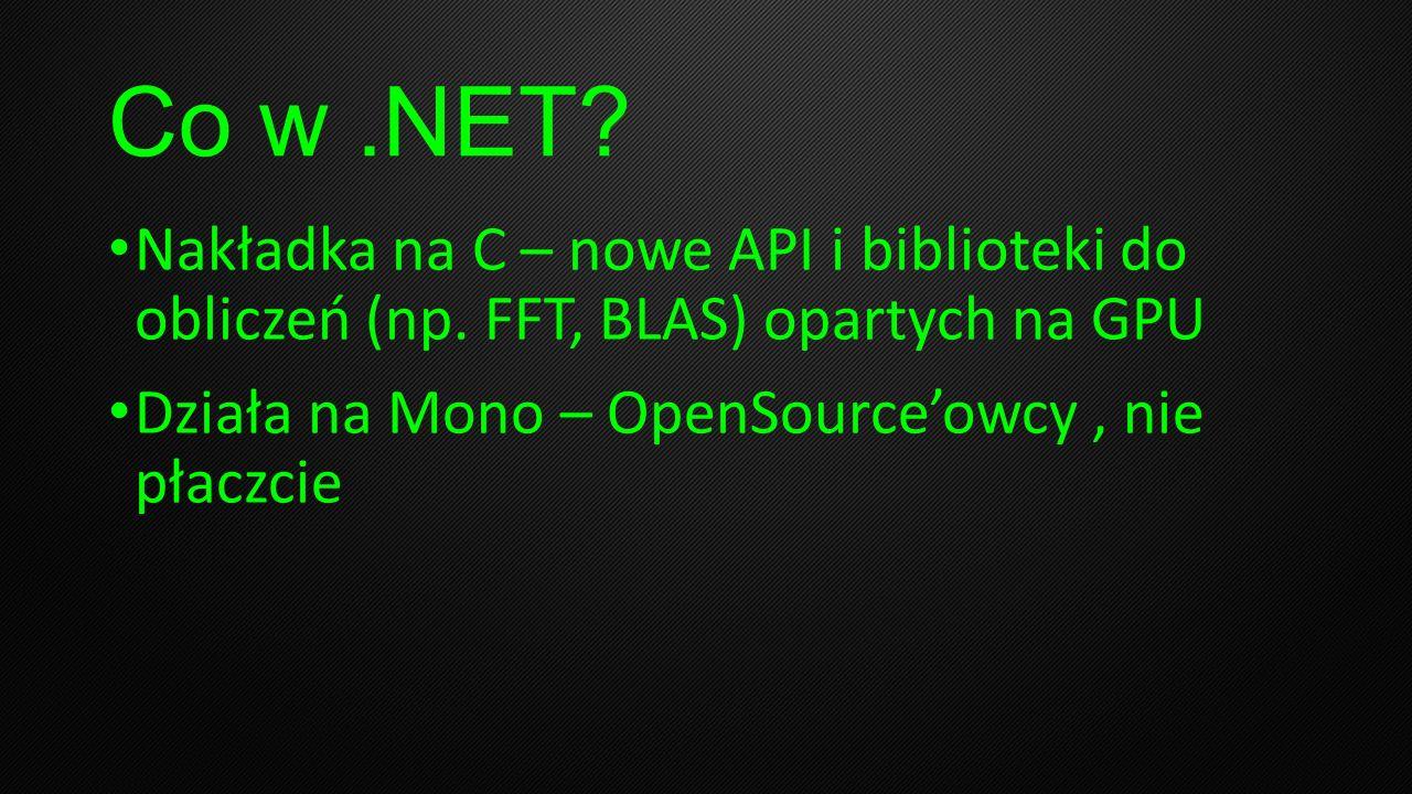 Co w .NET. Nakładka na C – nowe API i biblioteki do obliczeń (np.
