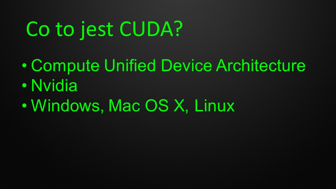 Co to jest CUDA Compute Unified Device Architecture Nvidia