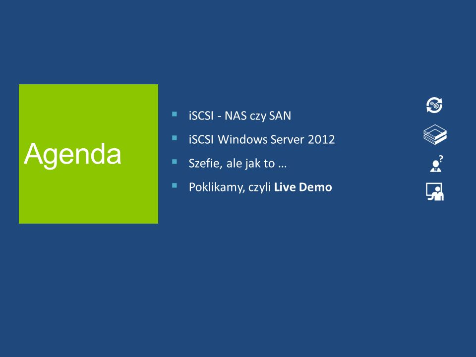 Agenda iSCSI - NAS czy SAN iSCSI Windows Server 2012