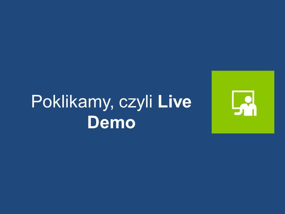 Poklikamy, czyli Live Demo