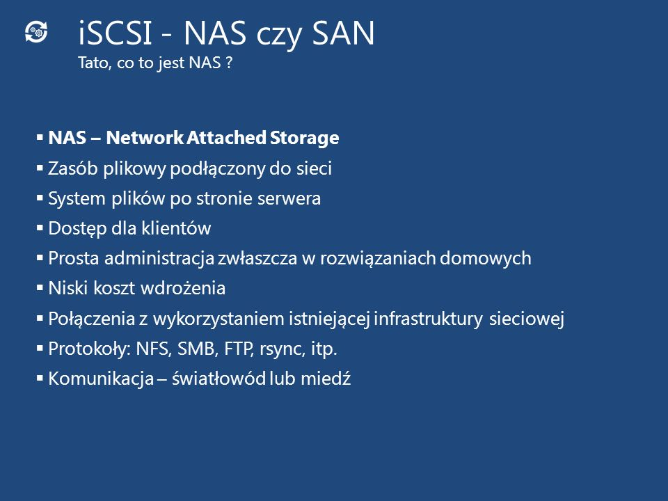 iSCSI - NAS czy SAN Tato, co to jest NAS