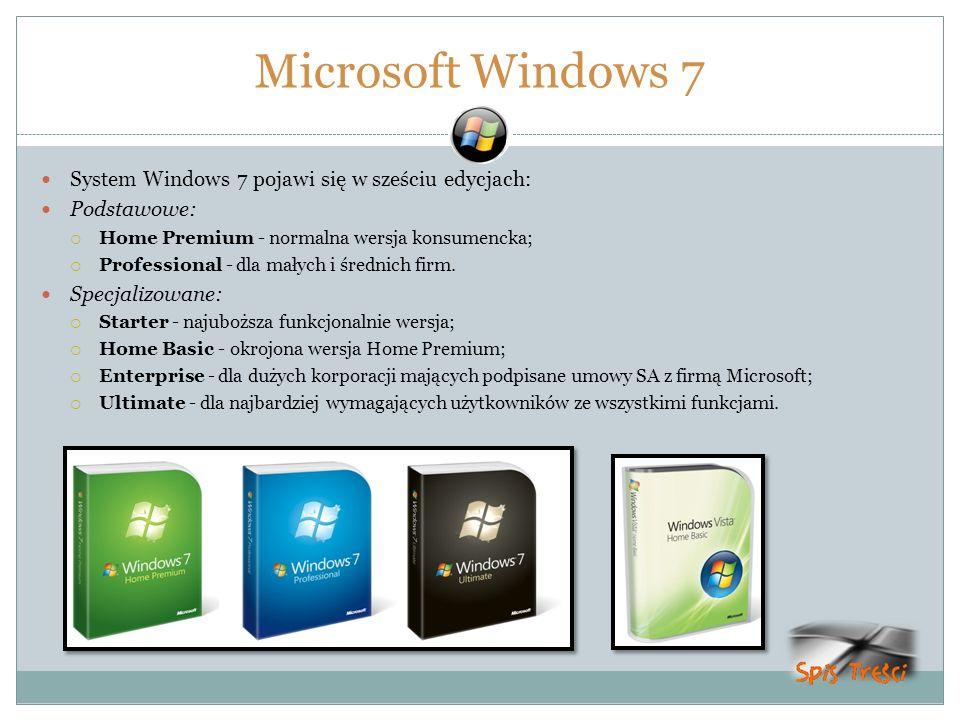 Microsoft Windows 7 System Windows 7 pojawi się w sześciu edycjach: