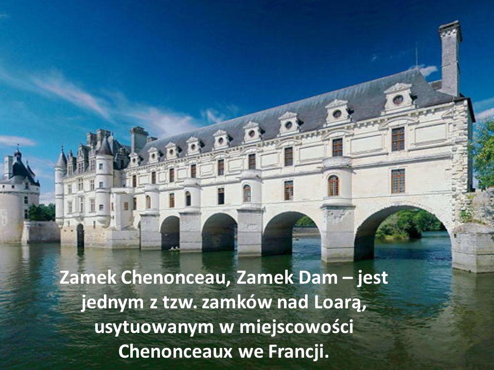 Zamek Chenonceau, Zamek Dam – jest jednym z tzw