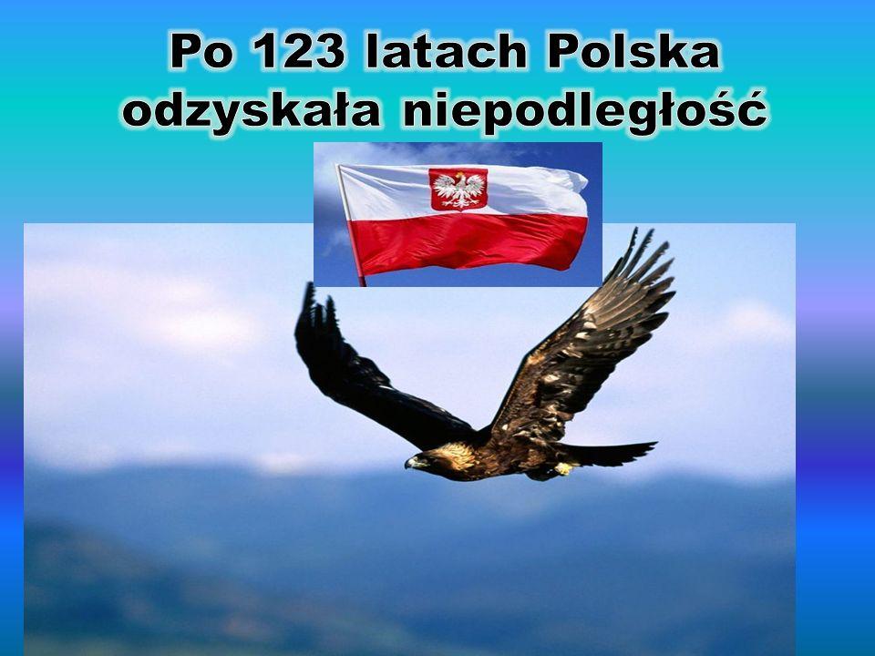 Po 123 latach Polska odzyskała niepodległość