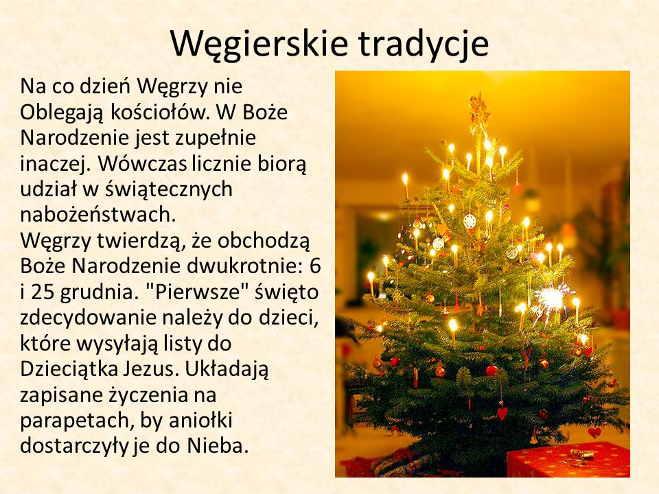 Węgierskie tradycje Na co dzień Węgrzy nie Oblegają kościołów. W Boże