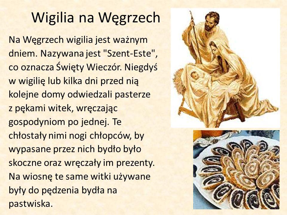 Wigilia na Węgrzech Na Węgrzech wigilia jest ważnym