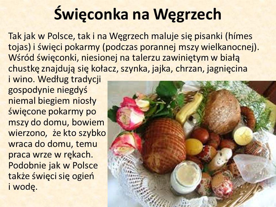 Święconka na Węgrzech Tak jak w Polsce, tak i na Węgrzech maluje się pisanki (hímes. tojas) i święci pokarmy (podczas porannej mszy wielkanocnej).