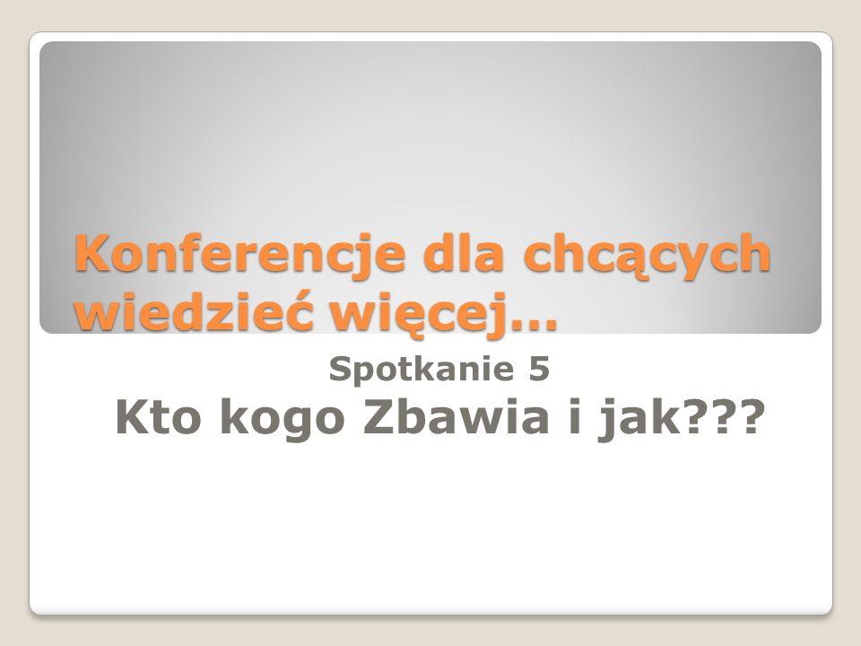 Konferencje dla chcących wiedzieć więcej…