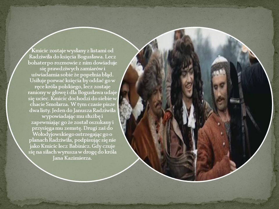 Kmicic zostaje wysłany z listami od Radziwiła do księcia Bogusława