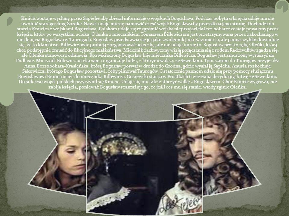 Kmicic zostaje wysłany przez Sapiehe aby zbierał informacje o wojskach Bogusława.