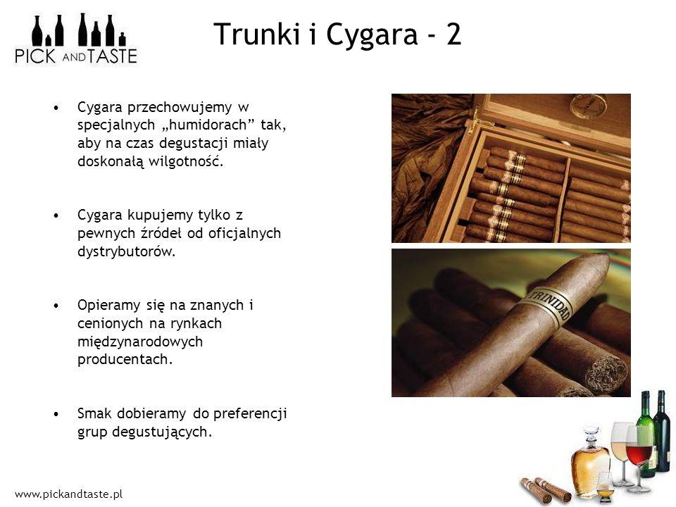 """Trunki i Cygara - 2 Cygara przechowujemy w specjalnych """"humidorach tak, aby na czas degustacji miały doskonałą wilgotność."""