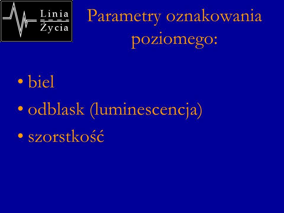Parametry oznakowania poziomego: